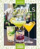 Einfach lecker: Mocktails: Alkoholfreie Cocktails