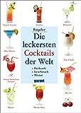 Die leckersten Cocktails der Welt