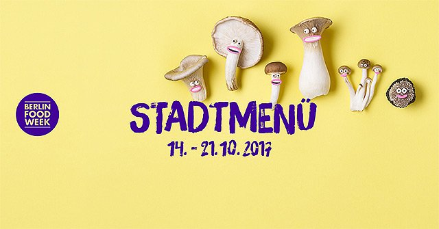 Berlin Food Week 2017 - Stadtmenü - PilzParade
