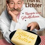 Horst Lichter - Alles in Butter - Cover